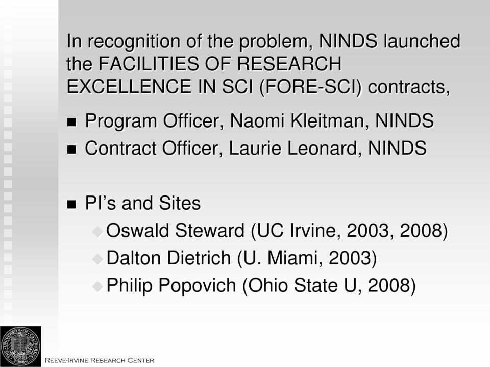 Contract Officer, Laurie Leonard, NINDS PI s and Sites Oswald Steward (UC