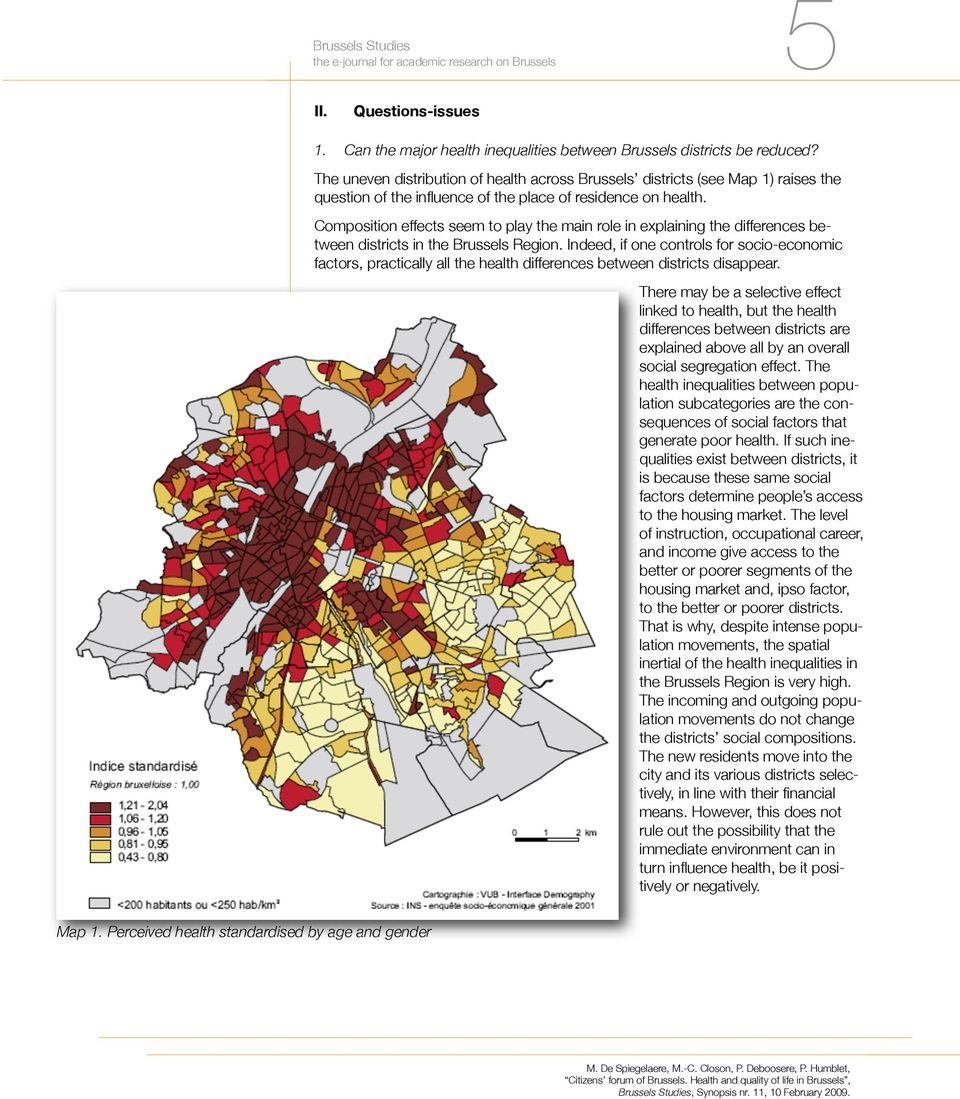 Composition effects seem to play the main role in explaining the differences between districts in the Brussels Region.