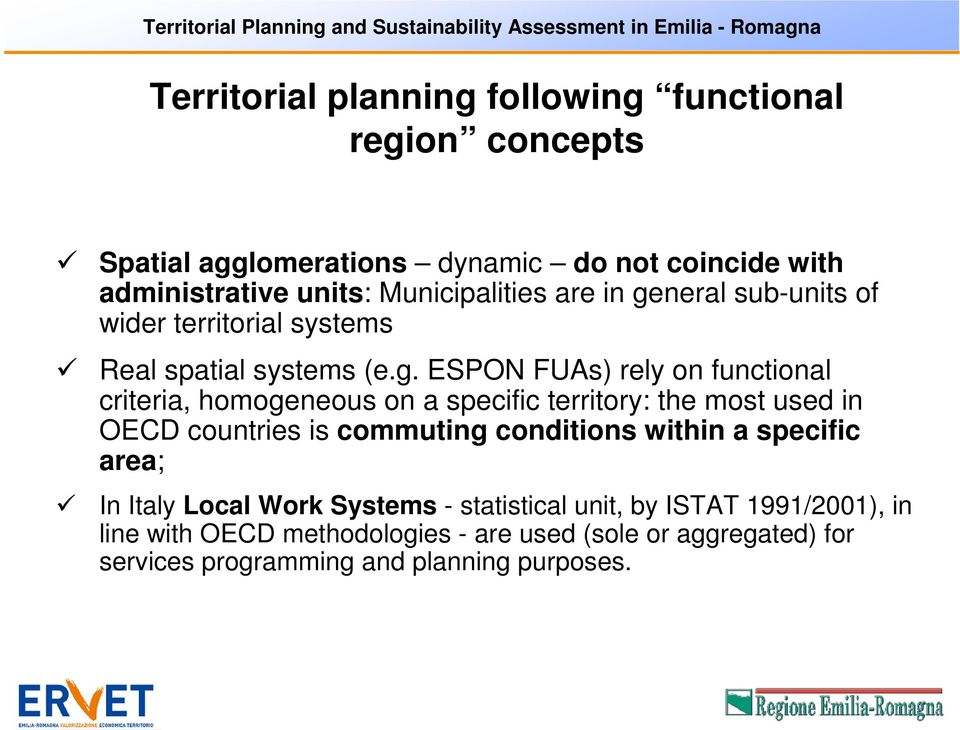 neral sub-units of wider territorial systems Real spatial systems (e.g.