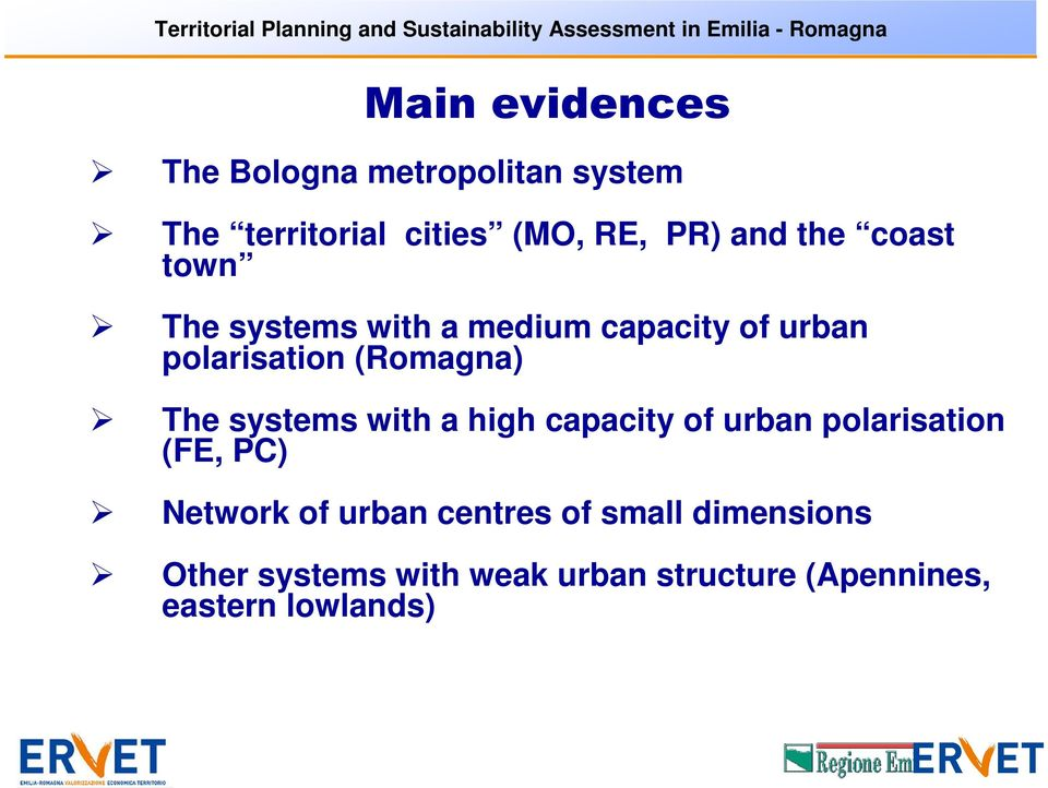 systems with a high capacity of urban polarisation (FE, PC) Network of urban centres