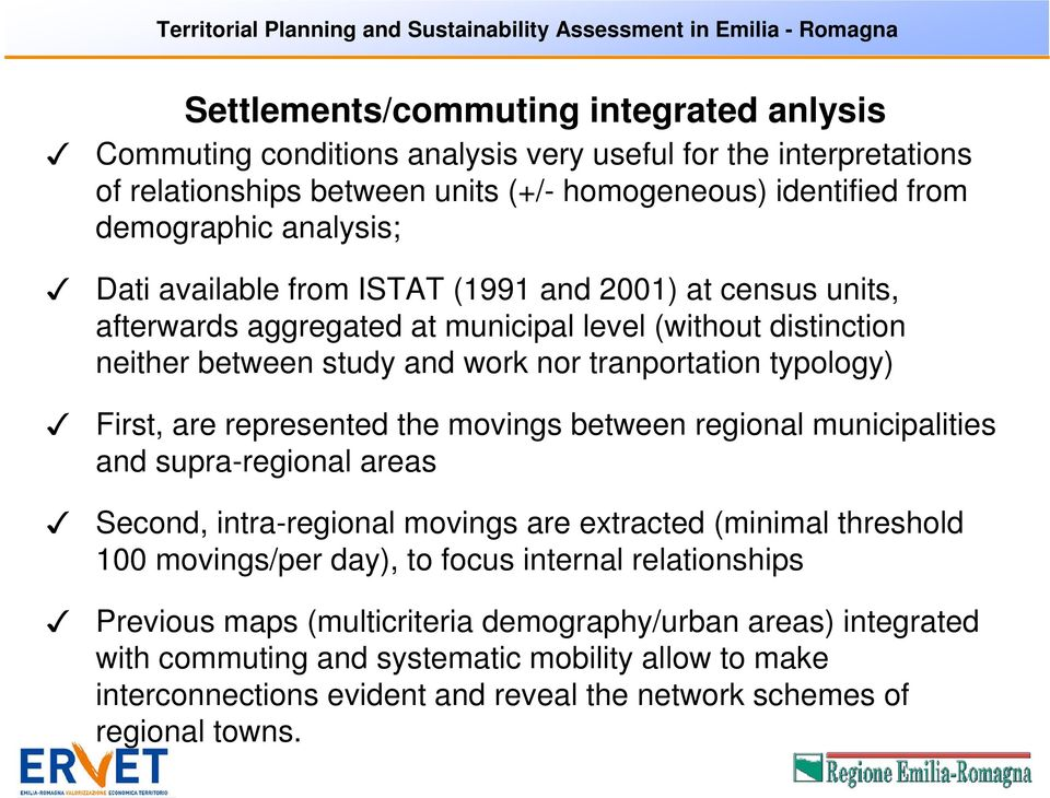 represented the movings between regional municipalities and supra-regional areas Second, intra-regional movings are extracted (minimal threshold 100 movings/per day), to focus internal