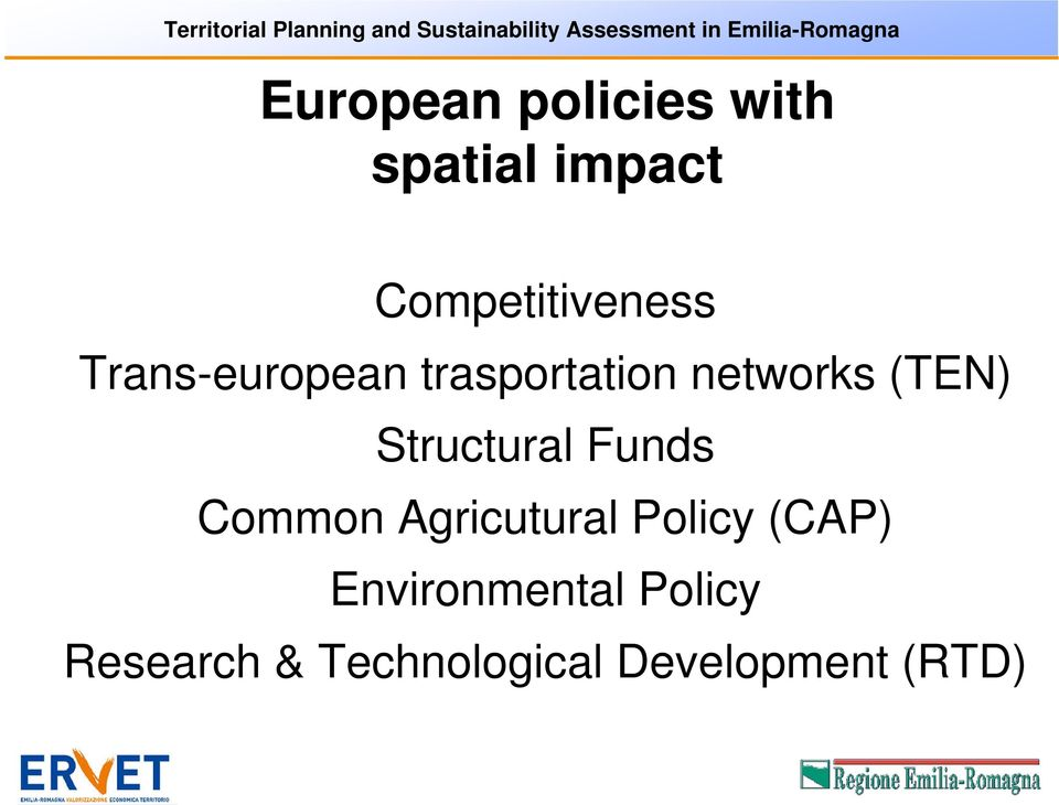 trasportation networks (TEN) Structural Funds Common Agricutural
