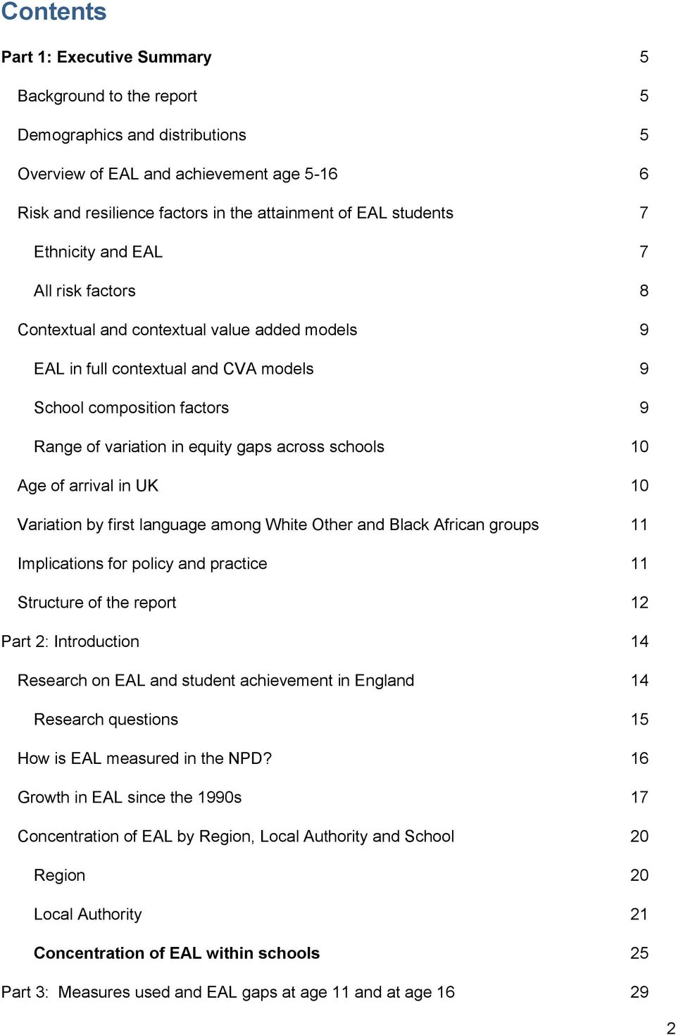 across schools 10 Age of arrival in UK 10 Variation by first language among White Other and Black African groups 11 Implications for policy and practice 11 Structure of the report 12 Part 2: