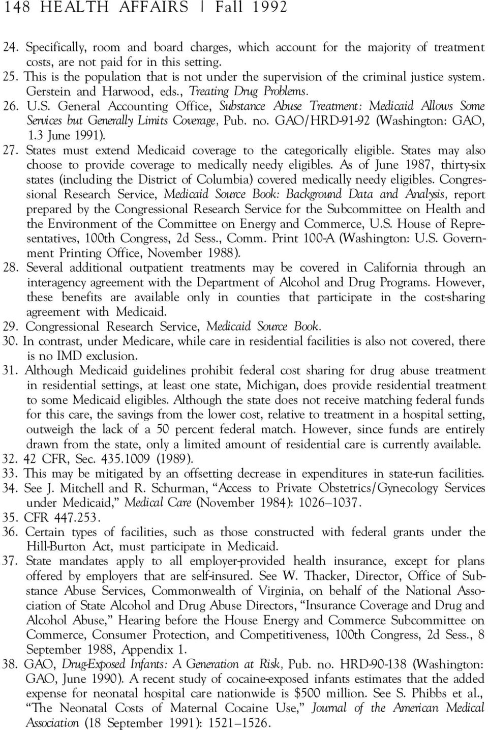 General Accounting Office, Substance Abuse Treatment: Medicaid Allows Some Services but Generally Limits Coverage, Pub. no. GAO/ HRD-91-92 (Washington: GAO, 1.3 June 1991). 27.