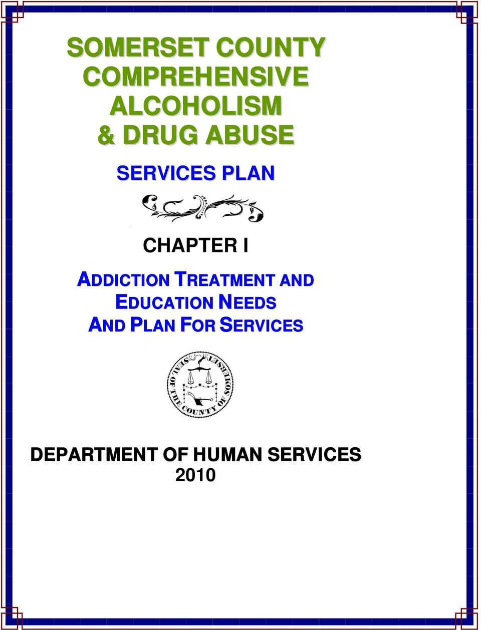 ADDICTION TREATMENT AND EDUCATION NEEDS AND