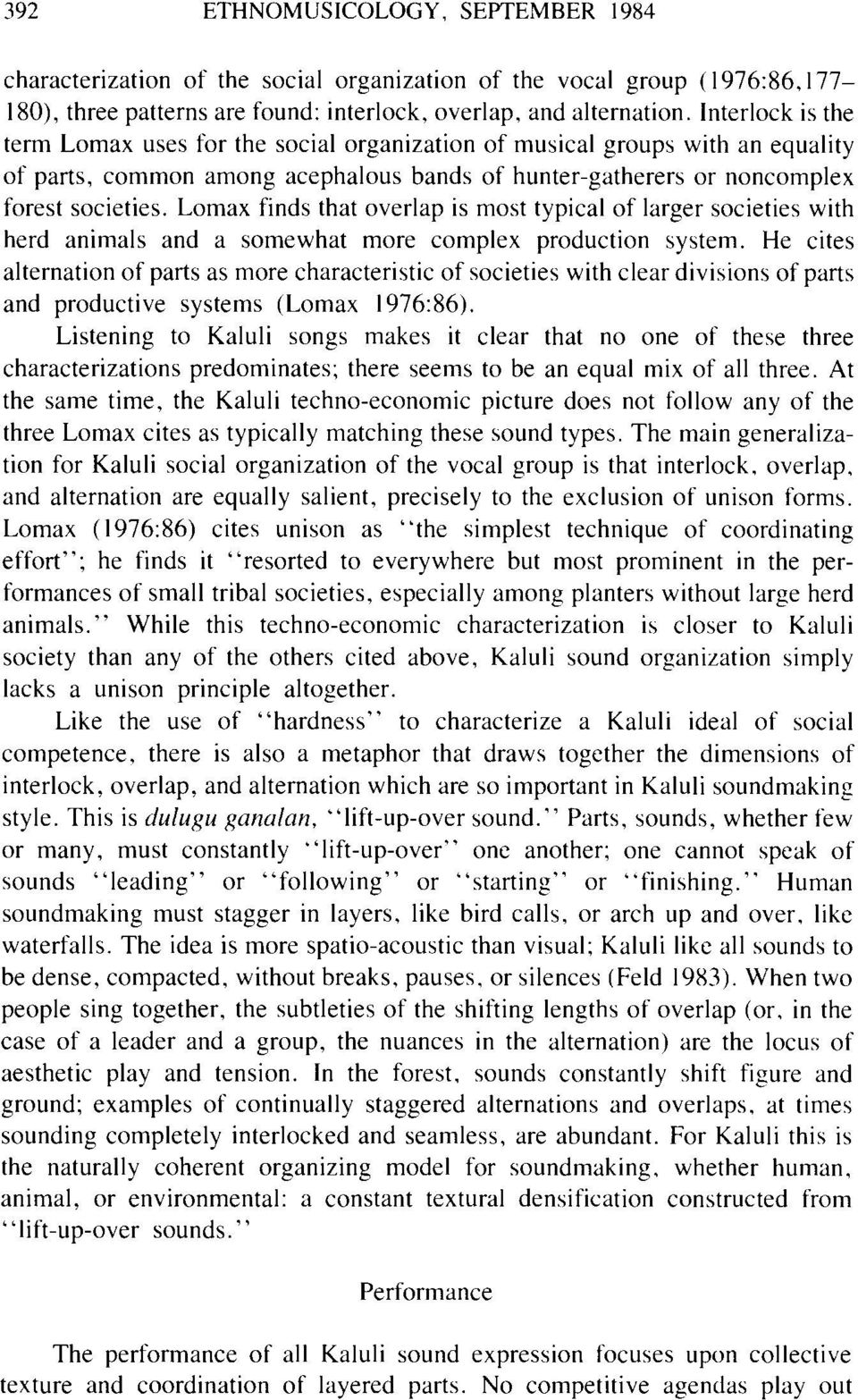 Lomax finds that overlap is most typical of larger societies with herd animals and a somewhat more complex production system.