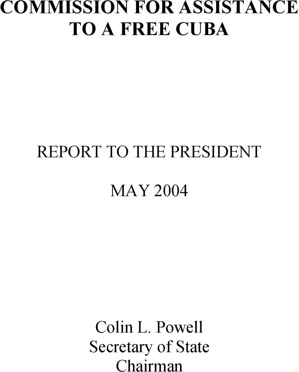 PRESIDENT MAY 2004 Colin L.