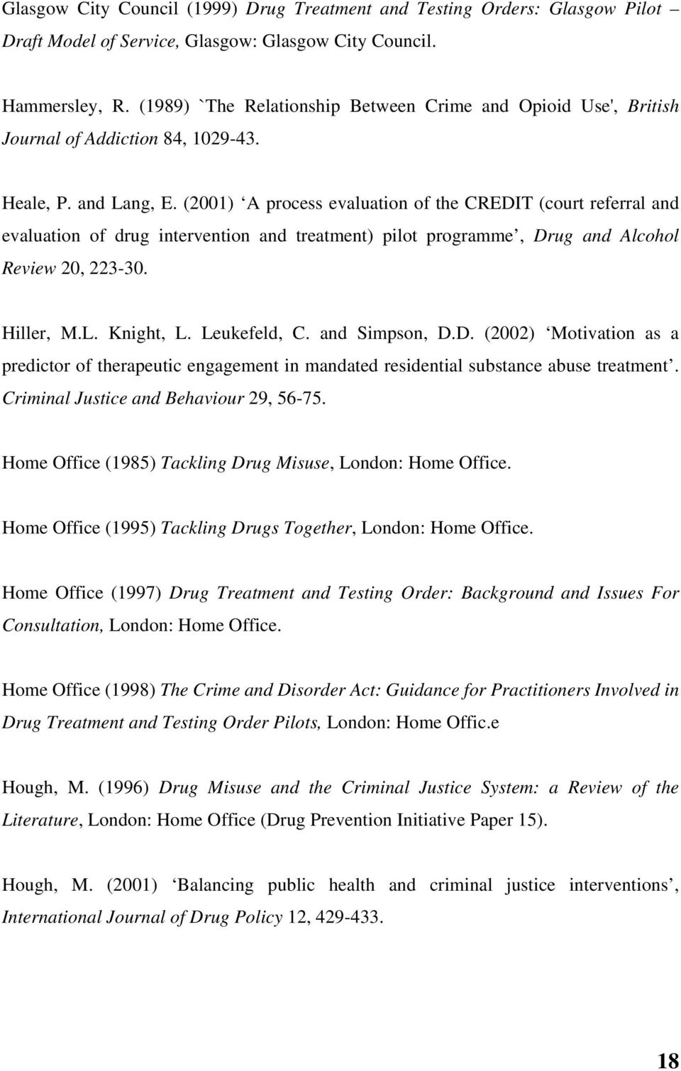 (2001) A process evaluation of the CREDIT (court referral and evaluation of drug intervention and treatment) pilot programme, Drug and Alcohol Review 20, 223-30. Hiller, M.L. Knight, L. Leukefeld, C.