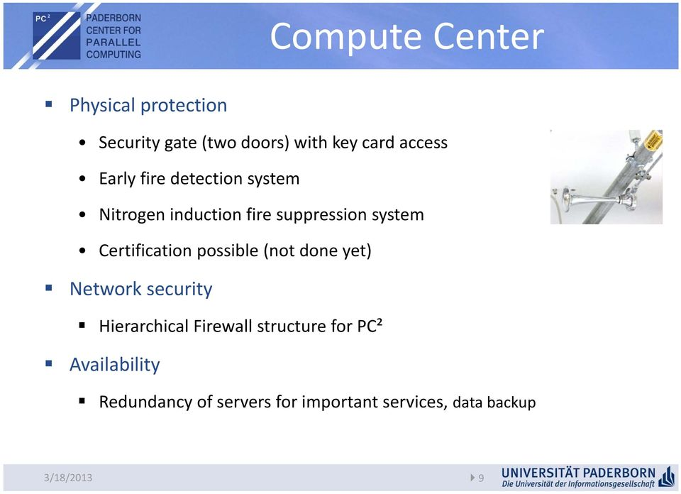Certification possible (not done yet) Network security Hierarchical Firewall