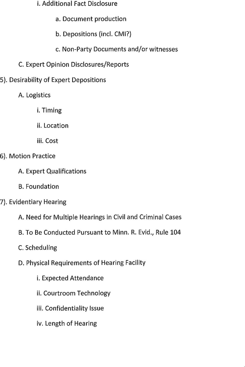 Expert Qualifications B. Foundation 7), Evidentiary Hearing A. Need for Multiple Hearings in Civil and Criminal Cases B.