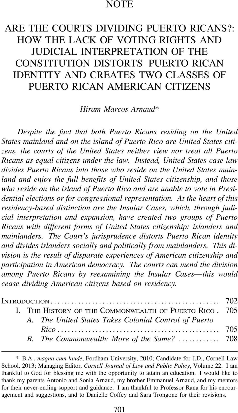 the fact that both Puerto Ricans residing on the United States mainland and on the island of Puerto Rico are United States citizens, the courts of the United States neither view nor treat all Puerto