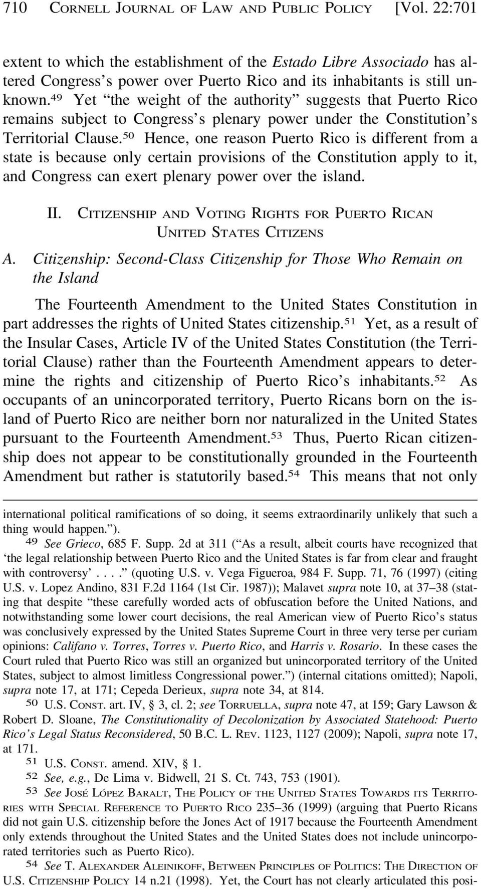 49 Yet the weight of the authority suggests that Puerto Rico remains subject to Congress s plenary power under the Constitution s Territorial Clause.