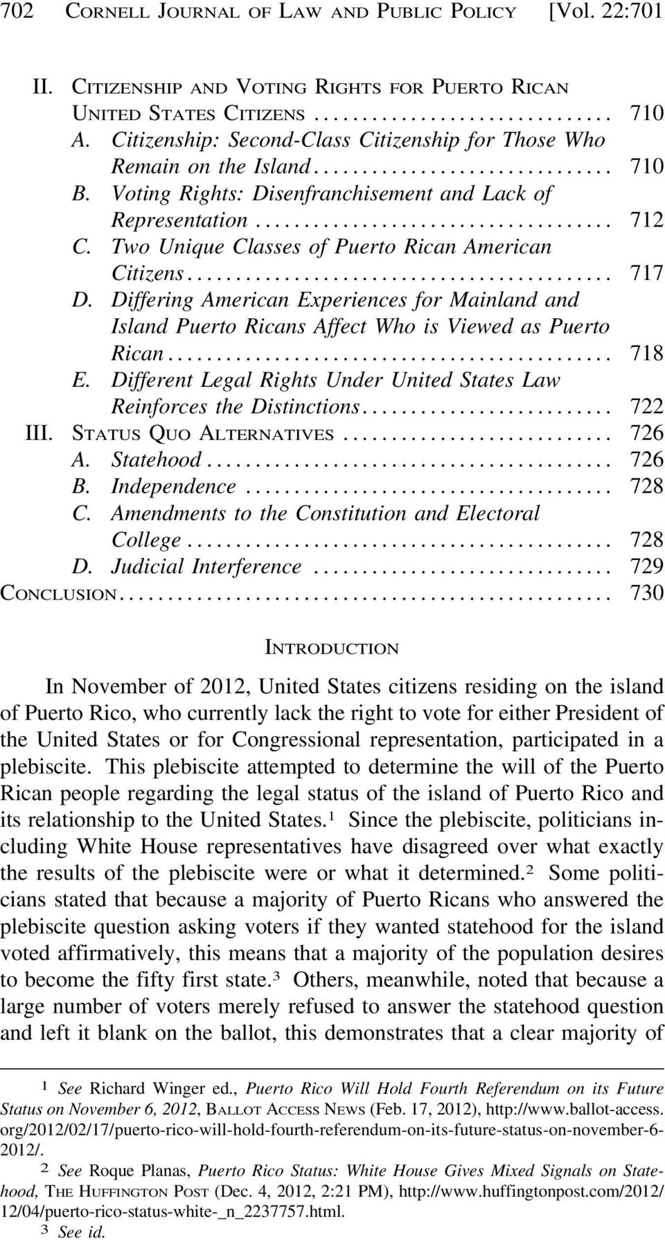 Two Unique Classes of Puerto Rican American Citizens... 717 D. Differing American Experiences for Mainland and Island Puerto Ricans Affect Who is Viewed as Puerto Rican... 718 E.