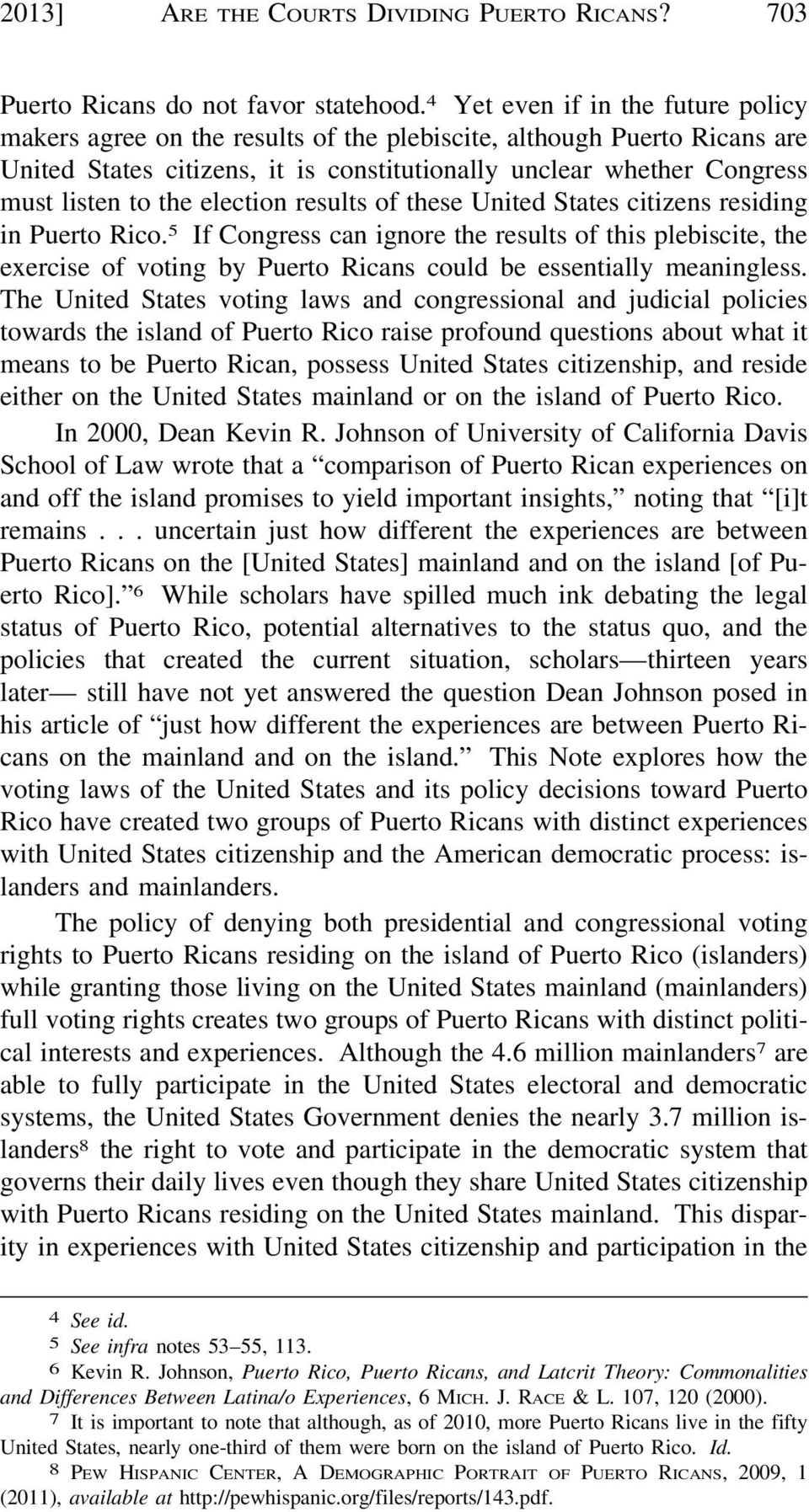 election results of these United States citizens residing in Puerto Rico.