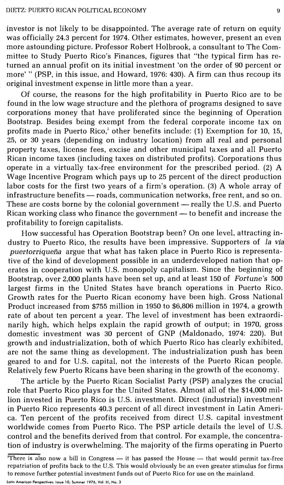 "returned an annual profit on its initial investment 'on the order of 90 percent or more' "" (PSP, in this issue, and Howard, 1976: 430)."