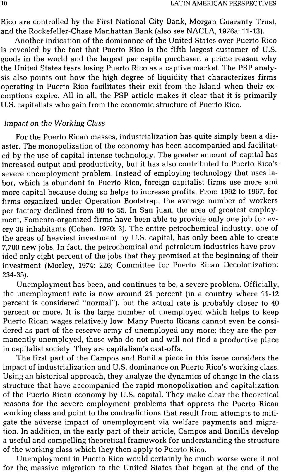 The PSP analysis also points out how the high degree of liquidity that characterizes firms operating in Puerto Rico facilitates their exit from the Island when their exemptions expire.