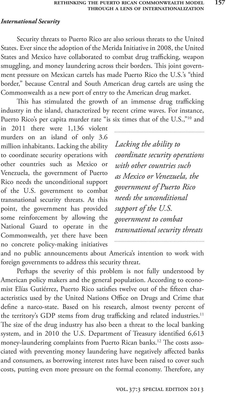 This joint government pressure on Mexican cartels has made Puerto Rico the U.S.