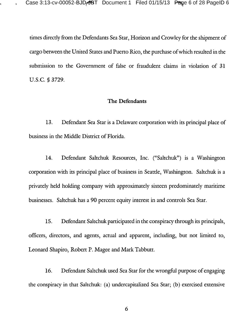 Defendant Sea Star is a Delaware corporation with its principal place of business in the Middle District of Florida. 14. Defendant Saltchuk Resources, Inc.