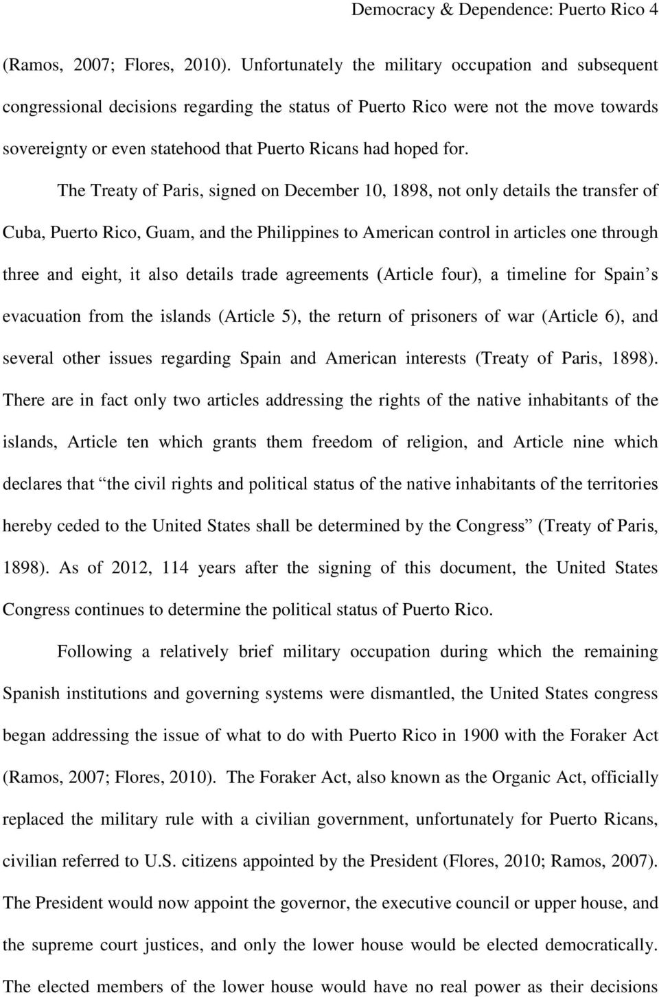 for. The Treaty of Paris, signed on December 10, 1898, not only details the transfer of Cuba, Puerto Rico, Guam, and the Philippines to American control in articles one through three and eight, it