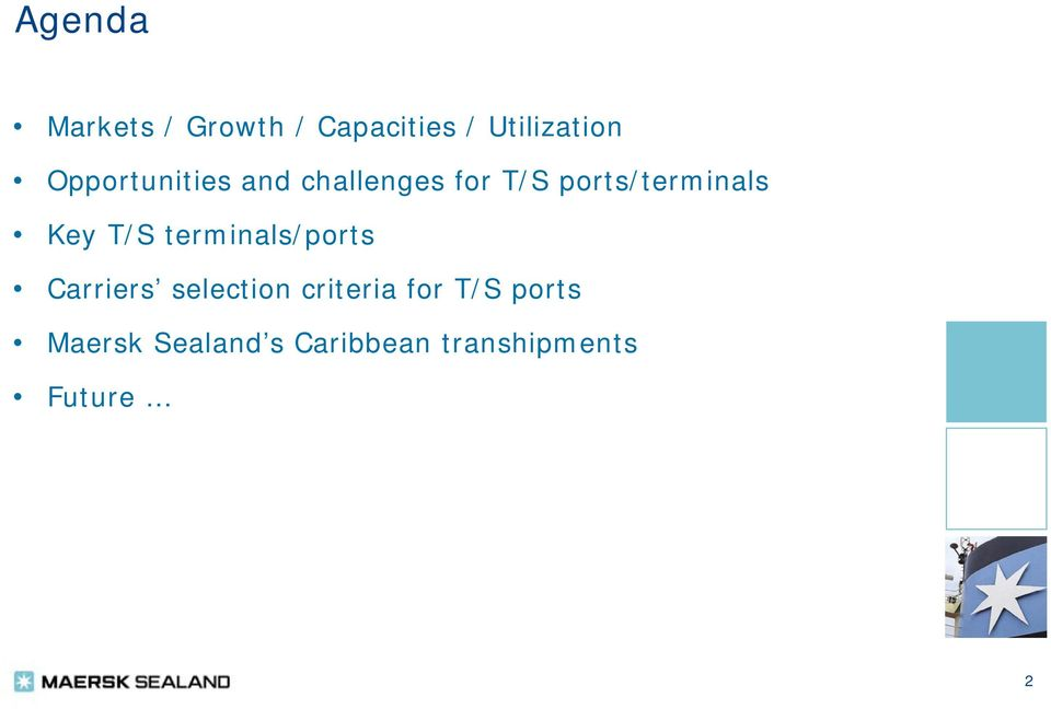Key T/S terminals/ports Carriers selection criteria