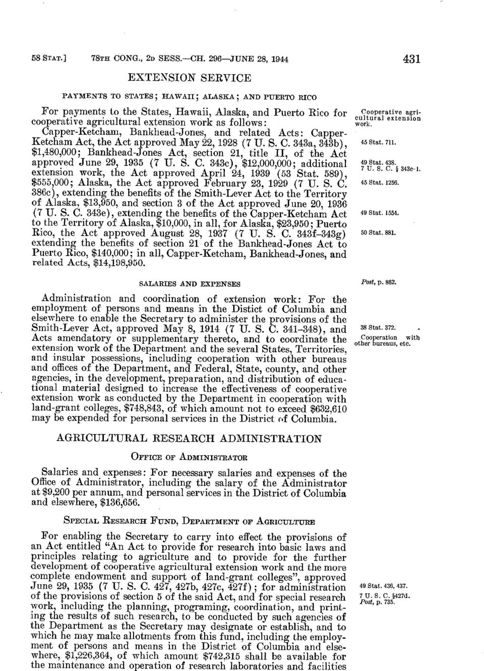as follows Capper-Ketcham, Bankhead-Jones, and related Acts : Capper- Ketcham Act, the Act approved May 22, 1928 (7 U. S. C. 343a, 343b), $1,480,000 ; Bankhead-Jones Act, section 21, title II, of the Act approved June 29, 1935 (7 U.