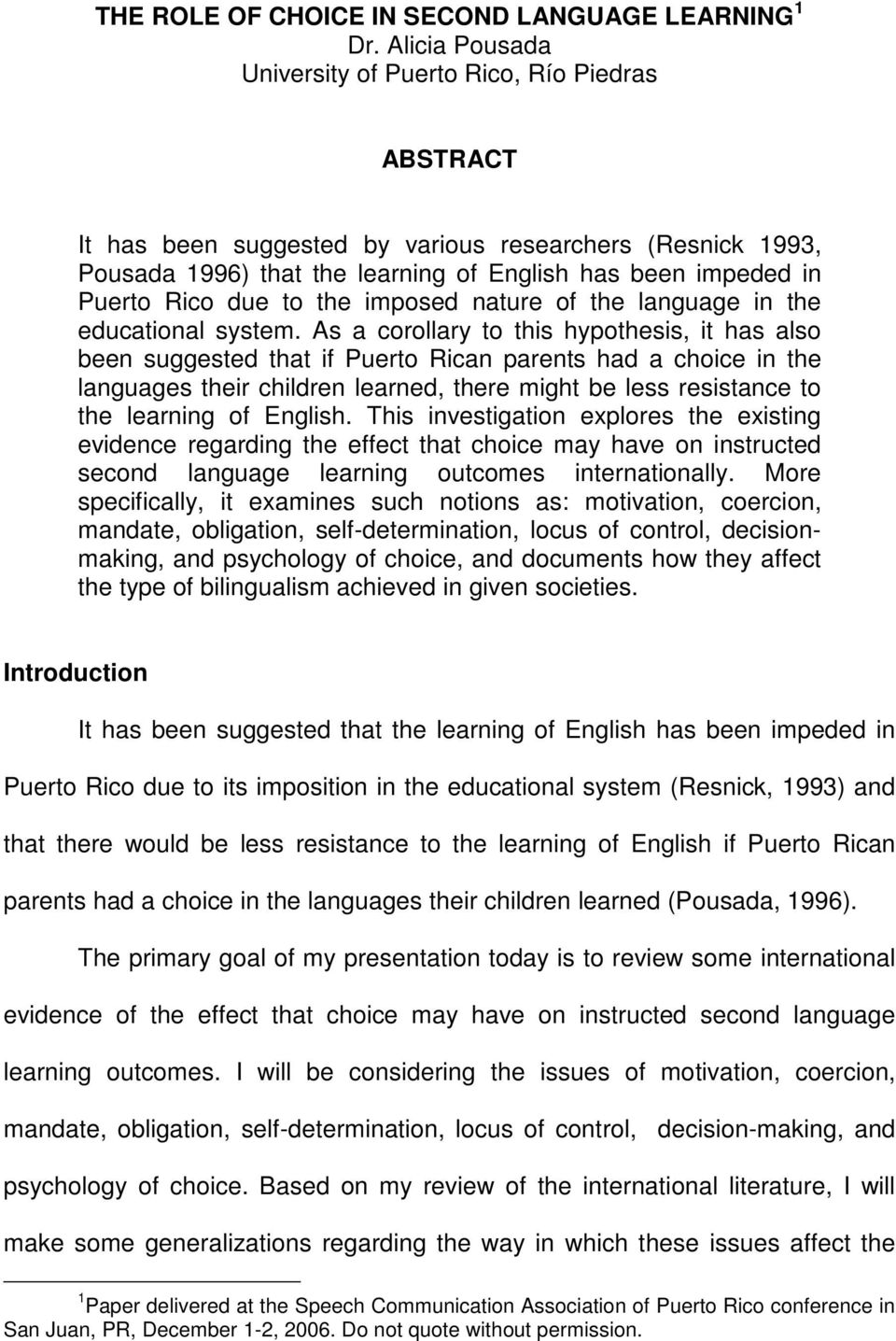 due to the imposed nature of the language in the educational system.