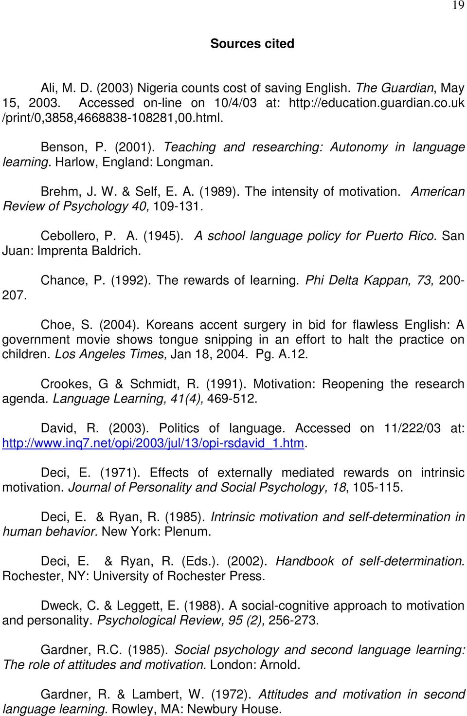 American Review of Psychology 40, 109-131. Cebollero, P. A. (1945). A school language policy for Puerto Rico. San Juan: Imprenta Baldrich. 207. Chance, P. (1992). The rewards of learning.