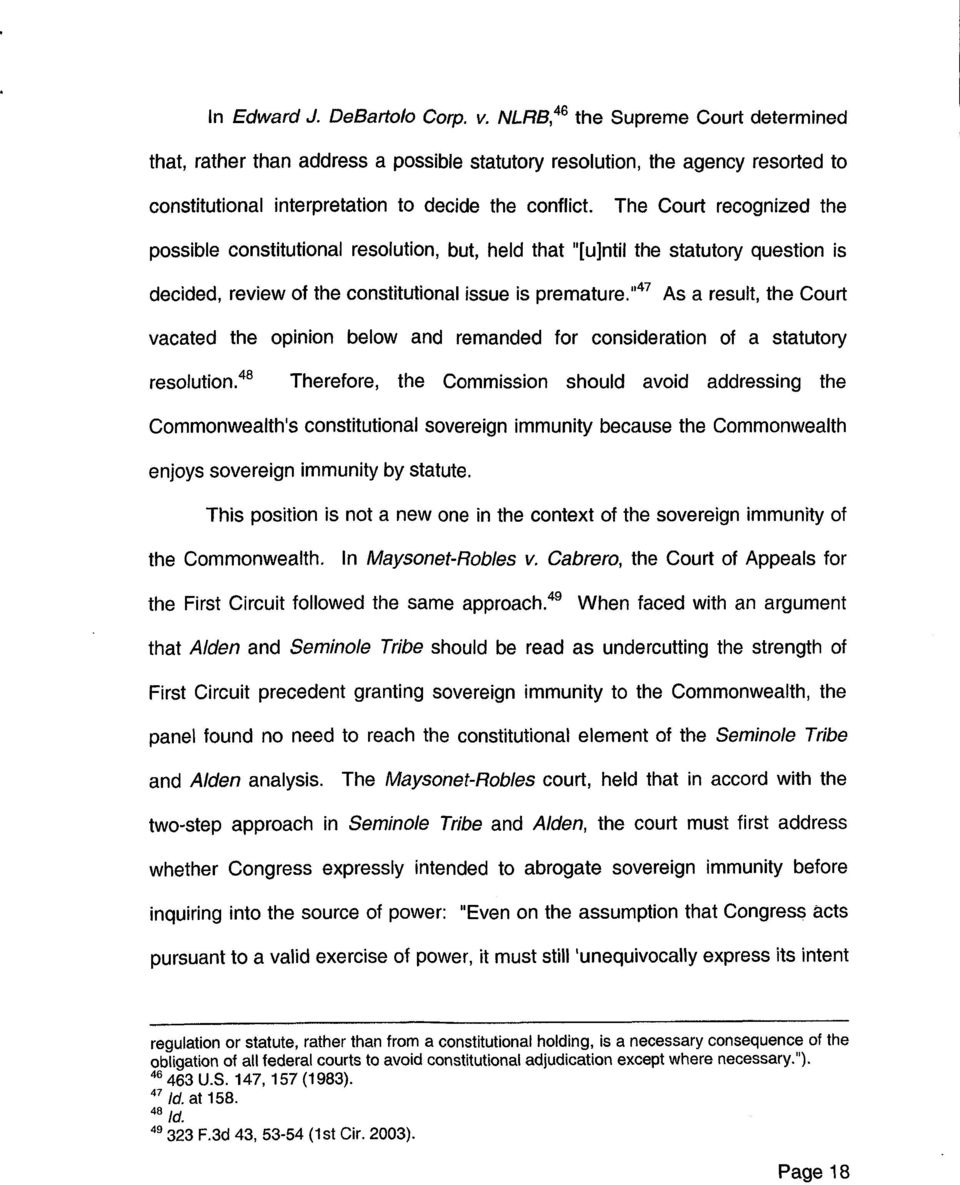 Court vacated the opinion below and remanded for consideration of a statutory resolution48 Therefore, the Commission should avoid addressing the Commonwealth s constitutional sovereign immunity
