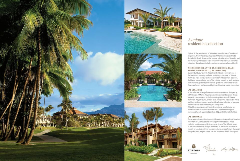 lifestyle. The Residences at The St. Regis Bahia Beach Resort, Puerto Rico (Las Estancias) Custom-build your own St.