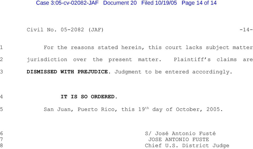 present matter. Plaintiff s claims are 3 DISMISSED WITH PREJUDICE. Judgment to be entered accordingly.