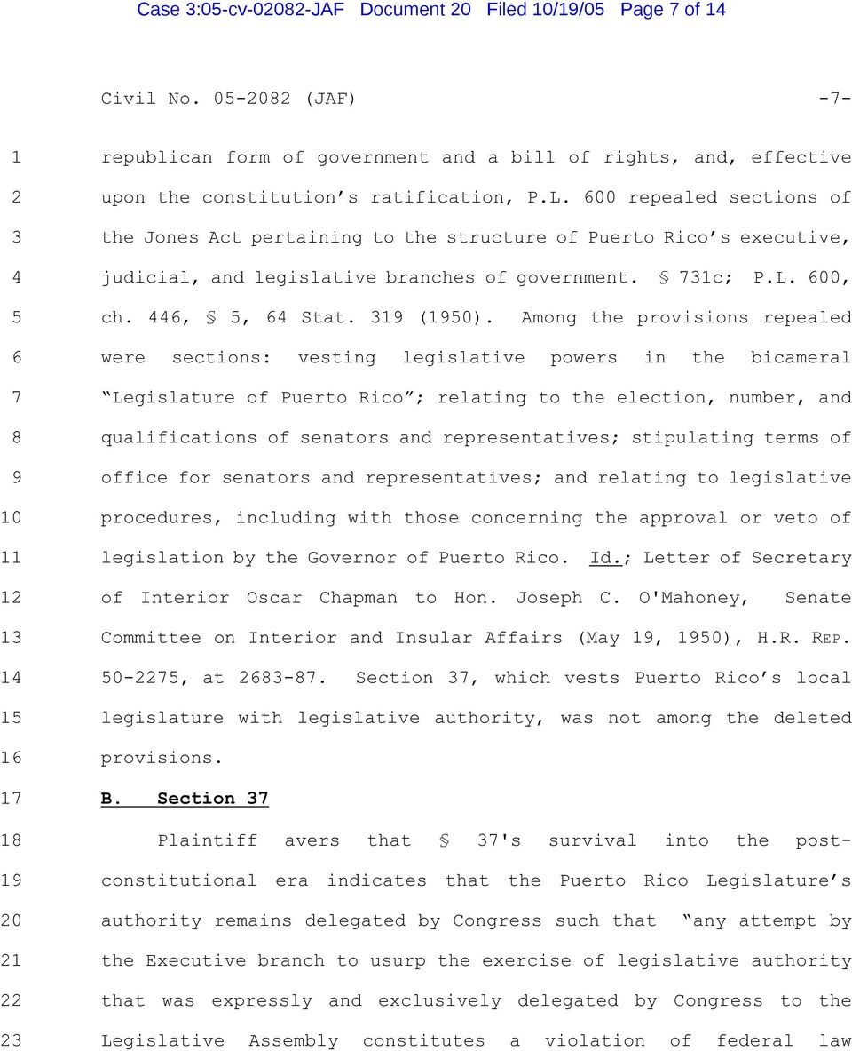 600 repealed sections of 3 the Jones Act pertaining to the structure of Puerto Rico s executive, 4 judicial, and legislative branches of government. 731c; P.L. 600, 5 ch. 446, 5, 64 Stat. 319 (1950).
