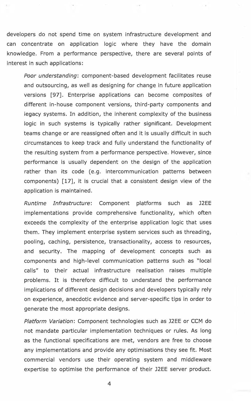 change in future application versions [97]. Enterprise applications can become composites of different in-house component versions, third-party components and legacy systems.