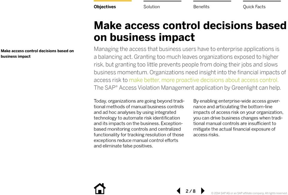 Organizations need insight into the financial impacts of access risk to make better, more proactive decisions about access control.