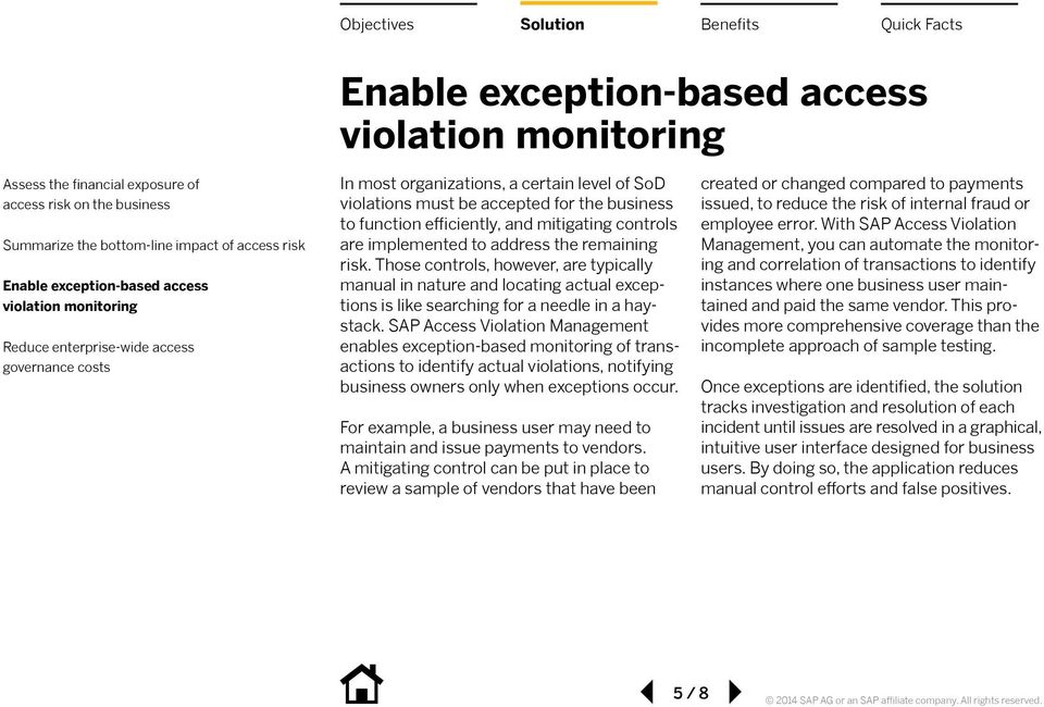 SAP Access Violation Management enables exception-based monitoring of transactions to identify actual violations, notifying business owners only when exceptions occur.