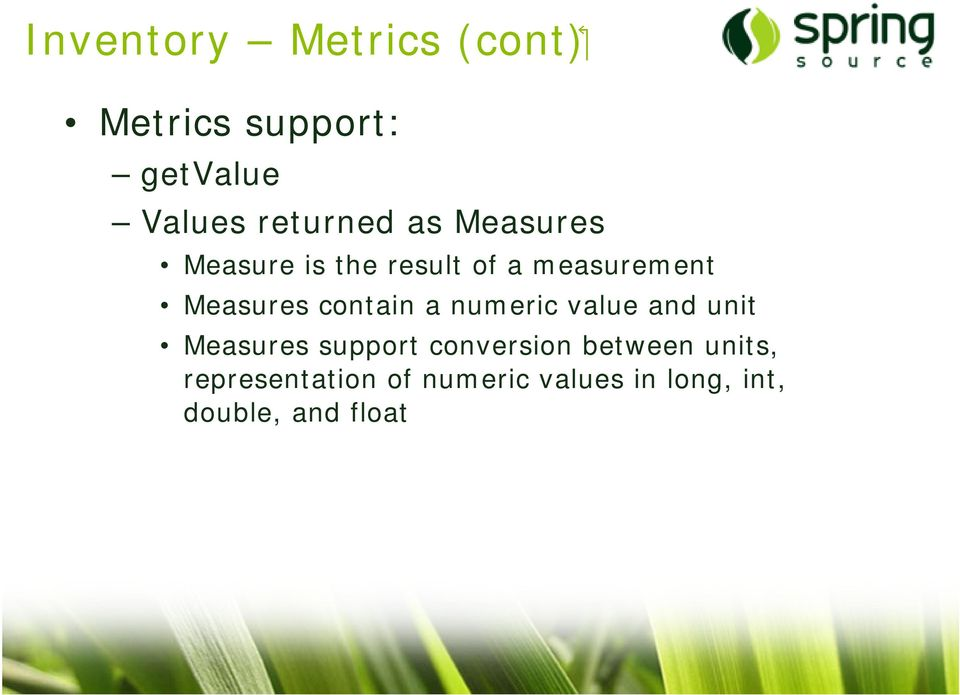 Measures contain a numeric value and unit Measures support
