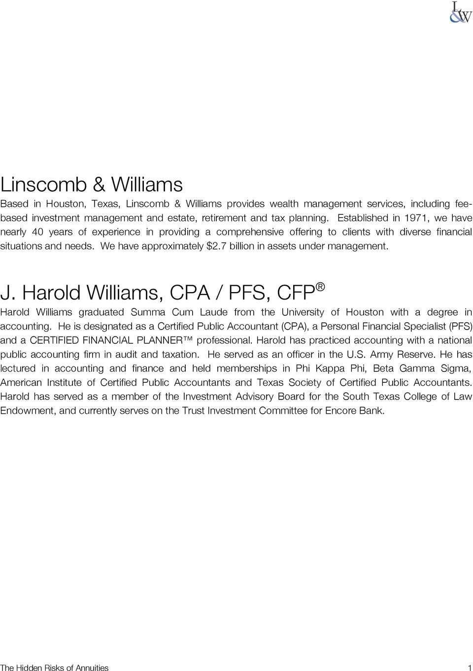 7 billion in assets under management. J. Harold Williams, CPA / PFS, CFP Harold Williams graduated Summa Cum Laude from the University of Houston with a degree in accounting.