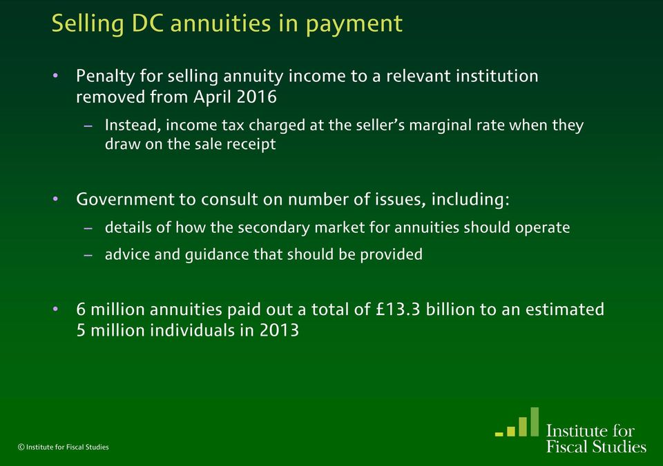 number of issues, including: details of how the secondary market for annuities should operate advice and guidance