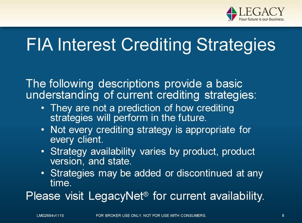 Not every crediting strategy is appropriate for every client.