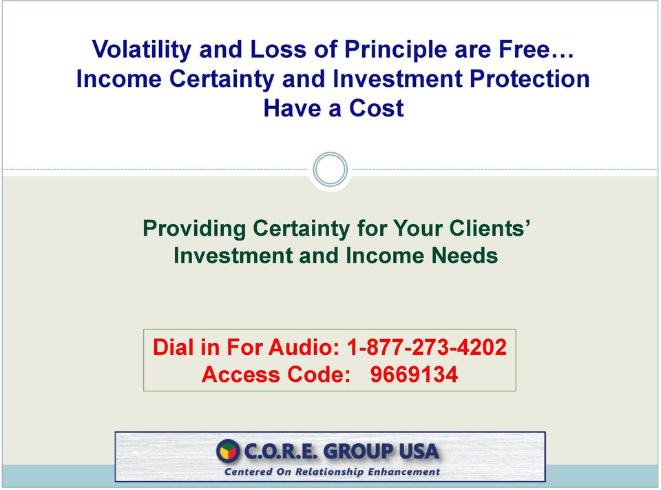 Providing Certainty for Your Clients Investment and