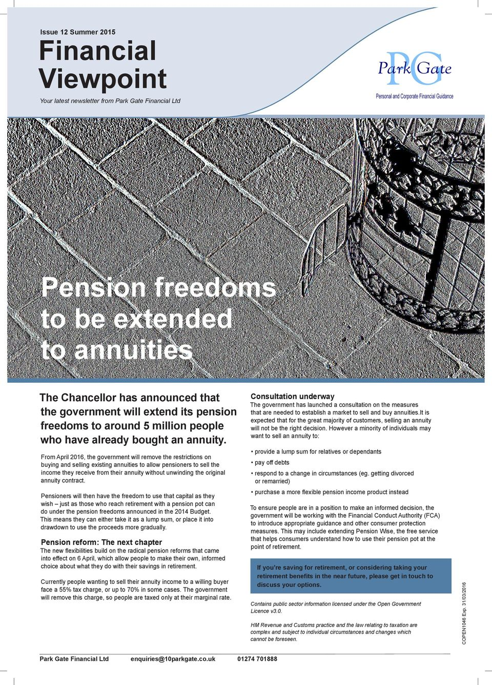 Pensioners will then have the freedom to use that capital as they wish just as those who reach retirement with a pension pot can do under the pension freedoms announced in the 2014 Budget.