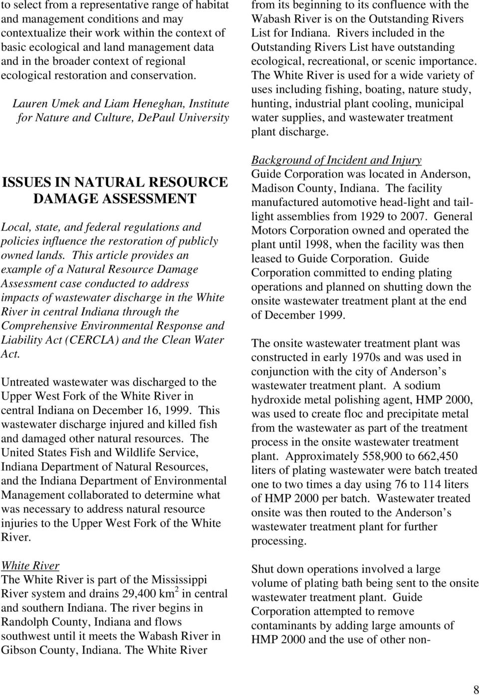 Lauren Umek and Liam Heneghan, Institute for Nature and Culture, DePaul University ISSUES IN NATURAL RESOURCE DAMAGE ASSESSMENT Local, state, and federal regulations and policies influence the