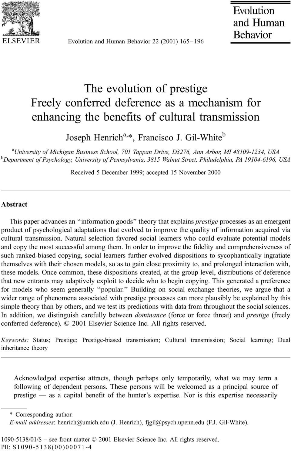 PA 19104-6196, USA Received 5December 1999; accepted 15November 2000 Abstract This paper advances an ``information goods'' theory that explains prestige processes as an emergent product of