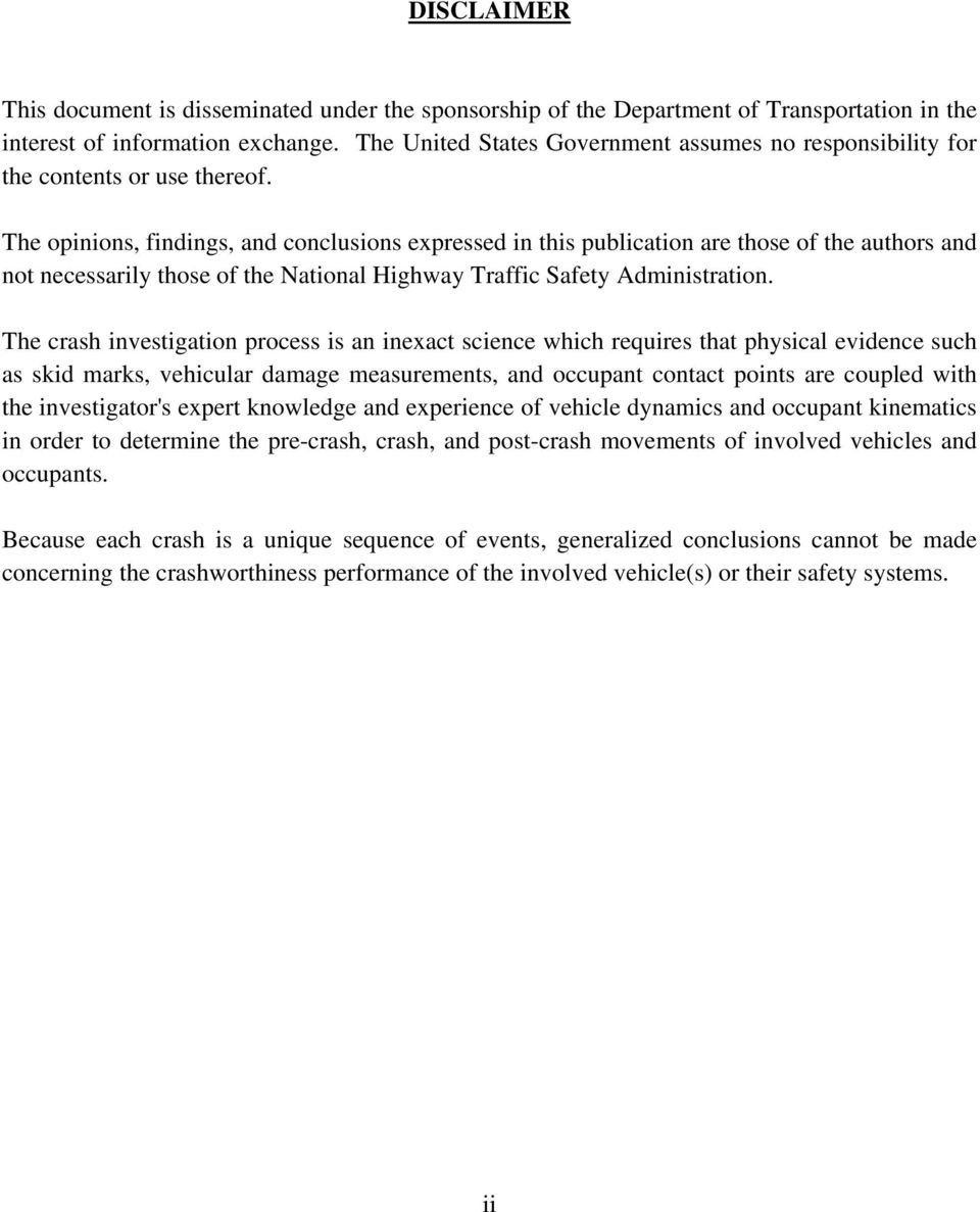 The opinions, findings, and conclusions expressed in this publication are those of the authors and not necessarily those of the National Highway Traffic Safety Administration.