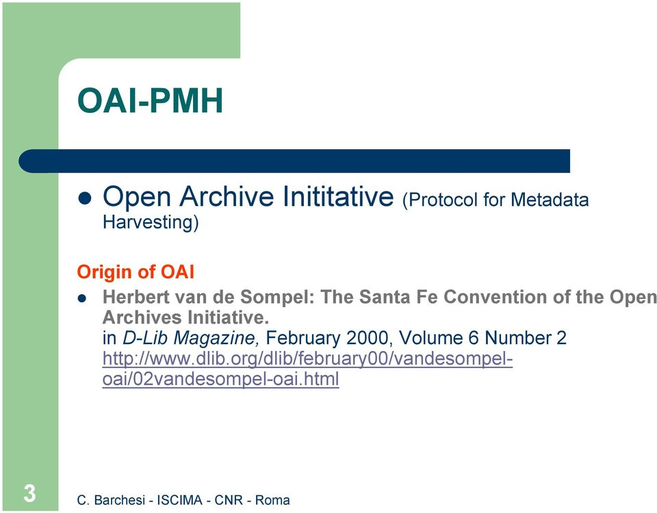 OAI! Herbert van de Sompel: The Santa Fe Convention of the Open Archives
