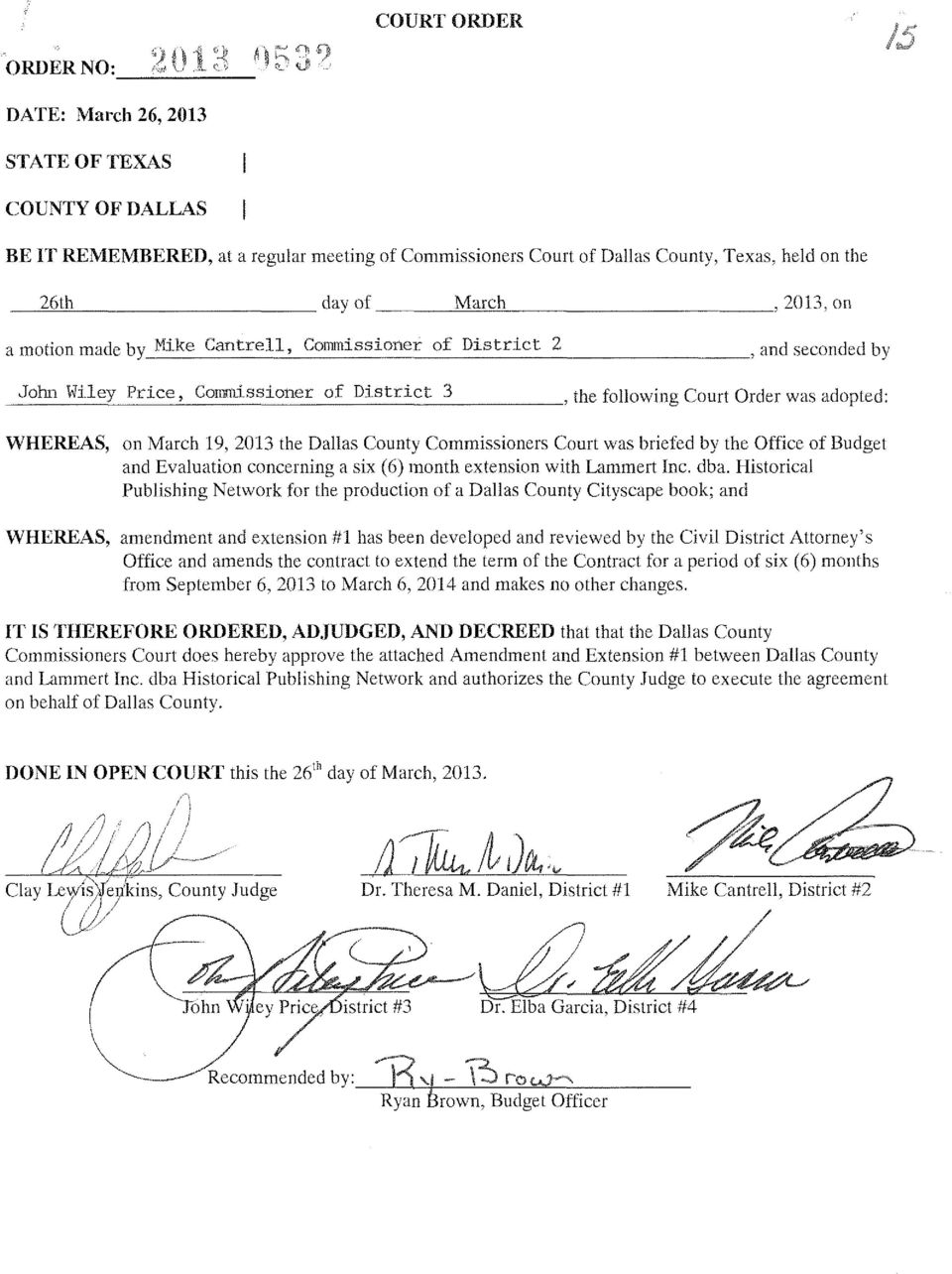 , and seconded by _J_oht_1 -,,-_P_r_i_ce-,-_C_0_nID_1_i_s_s_i_on_e_r_o_f_D_i_s_t_r_ic_t_ _3, the following Court Order was adopted; WHEREAS, on March 19, 2013 the Dallas County Commissioners Court