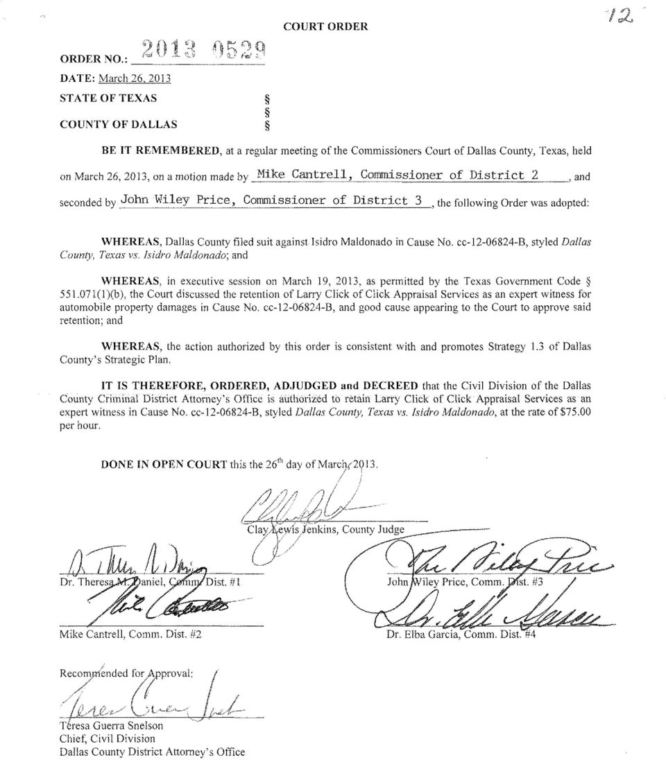 Cantrell, Connnissioner of District 2, and seconded by John Wiley Price, Connnissioner of District 3, the following Order was adopted: WHEREAS, Dallas County tiled suit against Isidro Maldonado in