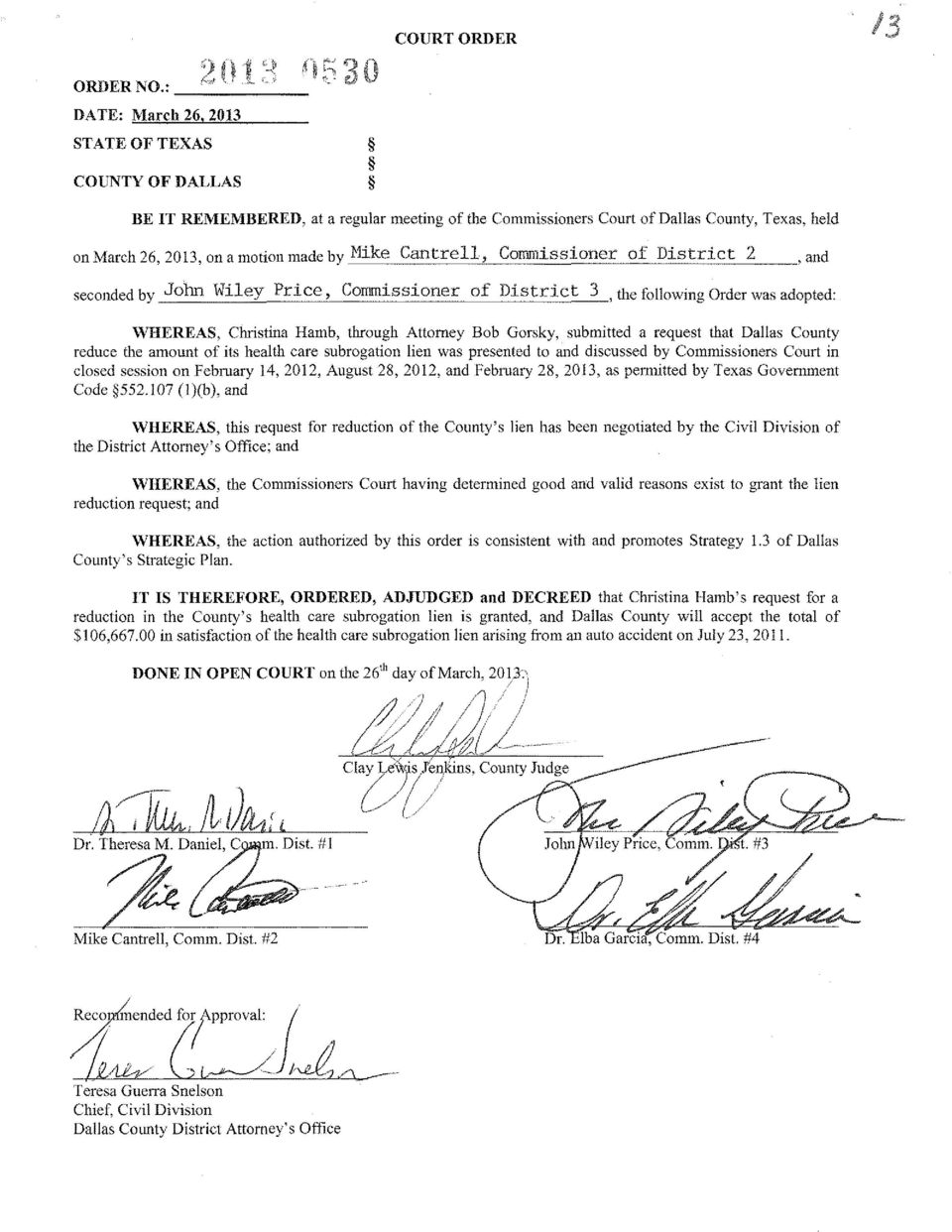 District 2, and seconded by John Wiley Price, Commissioner of District 3,the following Order was adopted: WHEREAS, Christina Hamb, through Attorney Bob Gorsky, submitted a request that Dallas County