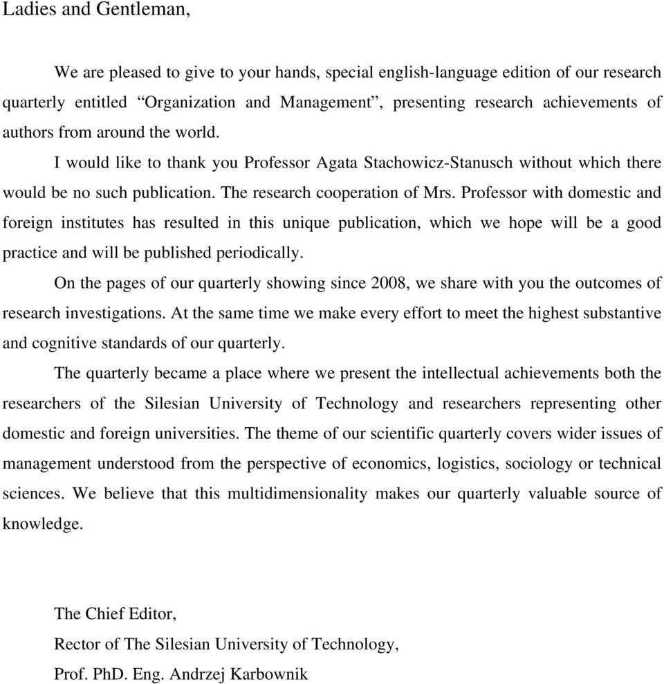 Professor with domestic and foreign institutes has resulted in this unique publication, which we hope will be a good practice and will be published periodically.