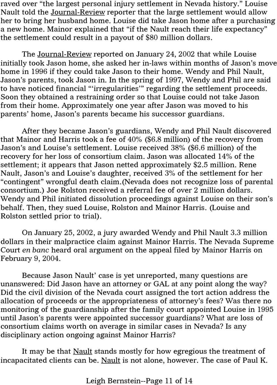 The Journal-Review reported on January 24, 2002 that while Louise initially took Jason home, she asked her in-laws within months of Jason s move home in 1996 if they could take Jason to their home.