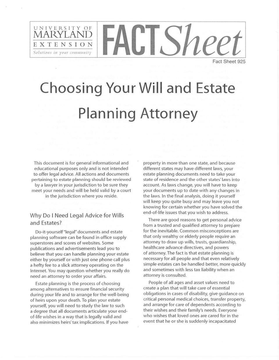 All actions and documents pertaining to estate planning should be reviewed by a lawyer in your jurisdiction to be su re they meet your needs and will be held valid by a court in the jurisdiction